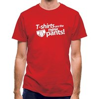 T-Shirts Are The New Pants! classic fit.
