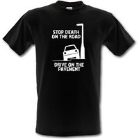 Stop death on the road Drive on the pavement male t-shirt.