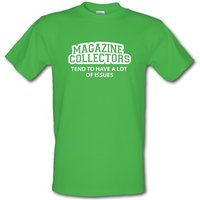 Magazine Collectors Tend To Have A Lot Of Issues male t-shirt.