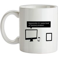 Apparently It's Some Kind Of Sanitary Product mug.