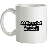 At The End Of The Day mug.
