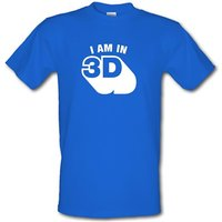 I Am In 3D male t-shirt.