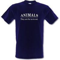Animals They Are For Us To Eat Male T-shirt.