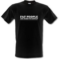 Fat people are hard to kidnap male t-shirt.