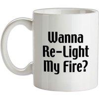 Wanna Re-Light My Fire? mug.
