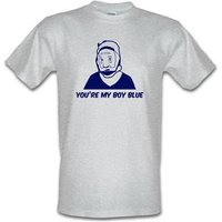 Youre My Boy Blue male t-shirt.