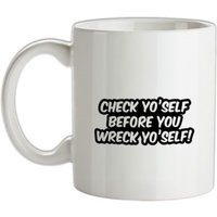 Check Yo'self Before You Wreck Yo'self! mug.