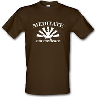 Meditate Not Medicate male t-shirt.