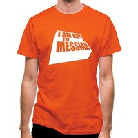I Am Not The Messiah classic fit.