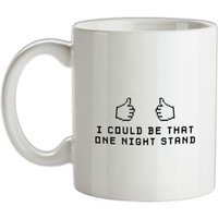 I Could Be That One Night Stand mug.