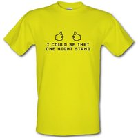 I Could Be That One Night Stand male t-shirt.