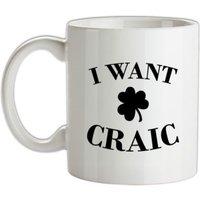 I Want Craic mug.