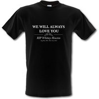 Whitney Houston We Will Always Love You male t-shirt.
