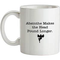 Absinthe Makes The Head Pound Longer mug.