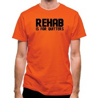 Rehab is for quitters classic fit.