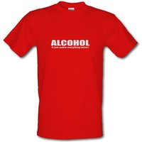 Alcohol It Just Makes Everything Better Male T-shirt.