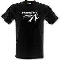 My wife gives me 100% sound advice 99% sound 1% advice male t-shirt.