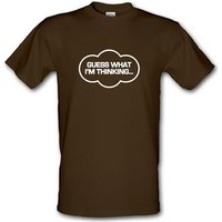 Guess What I'm Thinking male t-shirt.