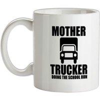 Mother Trucker Doing The School Run mug.