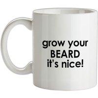 Grow Your Beard It's Nice! mug.