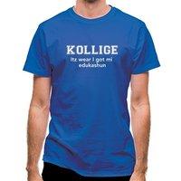 Kollige Itz Wear I Got Mi Edukashun classic fit.