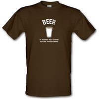 Beer It Makes You Think You're Whispering male t-shirt.