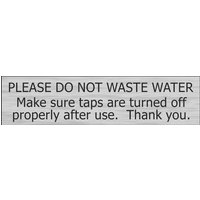 Stainless Effect Door Sign Please Do Not Waste Water