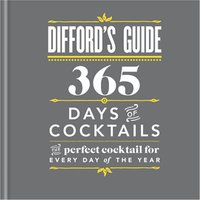Difford's Guide: 365 Days of Cocktails - Books Gifts