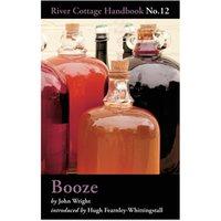 Booze: River Cottage Handbook No 12