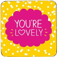 You're Lovely Coaster - Dj Gifts