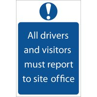 Draper All Drivers and Visitors Must Report To Site Office Sign 200mm 300mm Standard