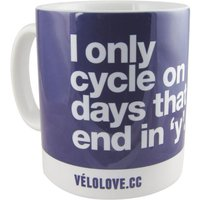 Velolove I only cycle on days that end in a y Mug Gift Items