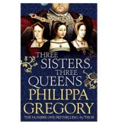 Three Sisters Three Queens Philippa Gregory