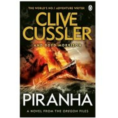 Piranha: Oregon Files Clive Cussler