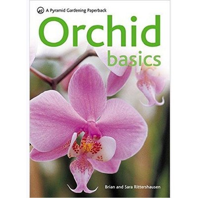 Orchid Basics - Comprehensive Growing Guide for Orchid Plants - Just 5.99!