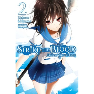 Strike the Blood, Vol. 2: From the Warlord's Empire (light novel)