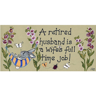 A Retirned Husband Is A Wife's Full Time Job