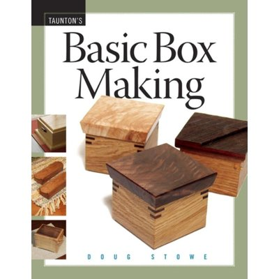 Taunton's Basic Box Making Book By Doug Stowe - HB103