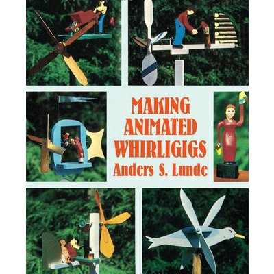 Making Animated Whirligigs by Anders S Lunde - HB147