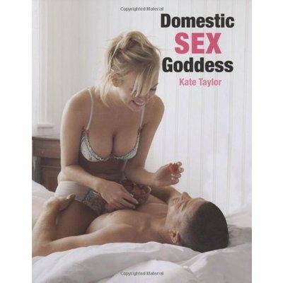 Domestic Sex Goddess [Paperback] [Jul 30, 2009] Taylor, Kate