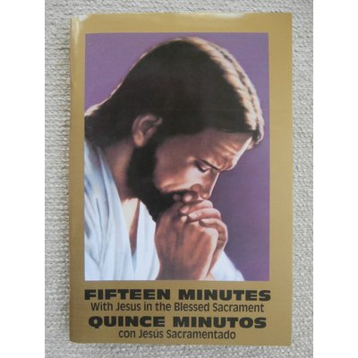 Fifteen Minutes with Jesus in the Blessed Sacrament - Quince Minutos Con Jesus S