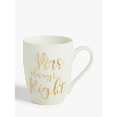 John Lewis & Partners 'Mrs Always Right' Gold Font Mug, 340ml, Gold/White