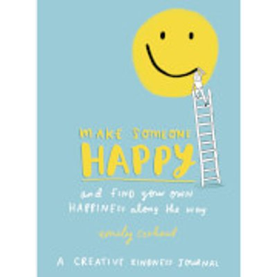 Make Someone Happy and Find Your Own Happiness Along the Way (Paperback)