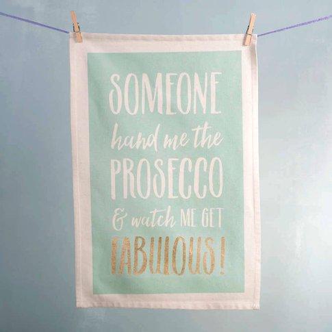 'Watch Me Get Fabulous' Prosecco Tea Towel