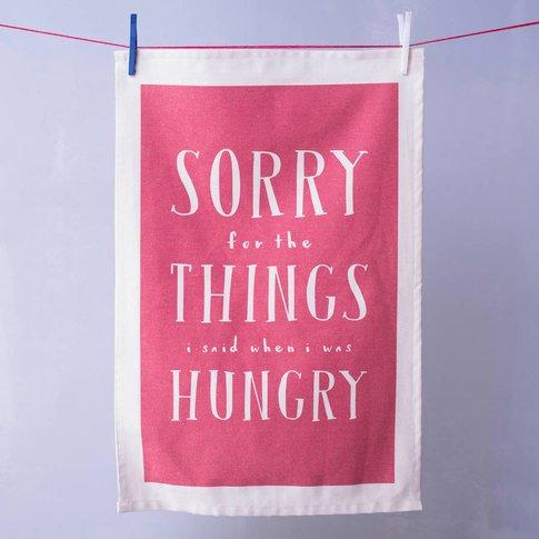'Things I Said When I Was Hungry' Tea Towel