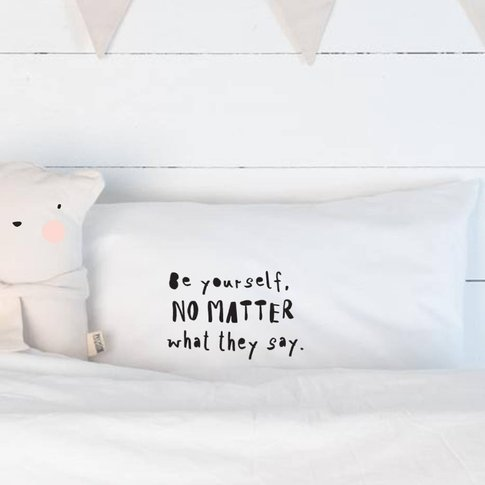 Be Yourself Pillowcase