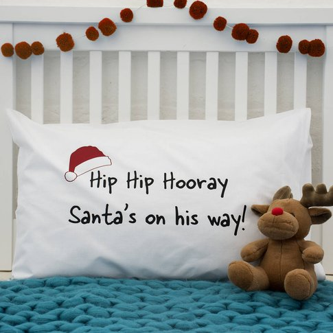 'Santa's On His Way' Christmas Eve Pillow Case