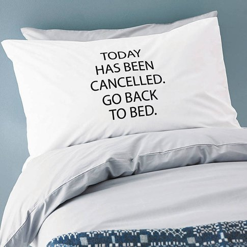 Today Has Been Cancelled Novelty Pillowcase For Teen...