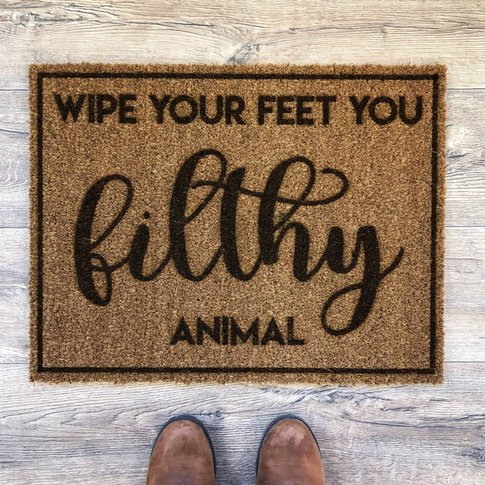 Wipe Your Feet Ya Filthy Animal Doormat