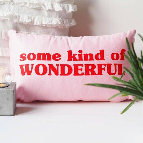 Some Kind Of Wonderful Cushion